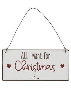 Metalskilt - All I want for Christmas